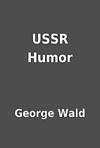 USSR Humor by George Wald
