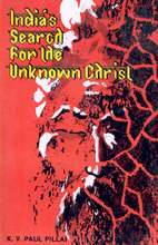 India's Search for the Unknown Christ by K.…