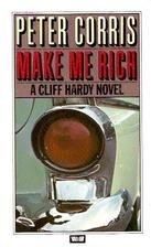 Make Me Rich by Peter Corris