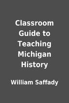 Classroom Guide to Teaching Michigan History…