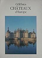 Célèbres châteaux d'Europe by Marianne…