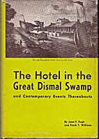 The Hotel in the Great Dismal Swamp, and…