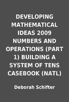 DEVELOPING MATHEMATICAL IDEAS 2009 NUMBERS…