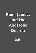 Paul, James, and the Apostolic Decree by…