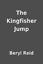 The Kingfisher Jump by Beryl Reid