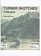 Turner Sketches, 1789-1820 by Gerald…