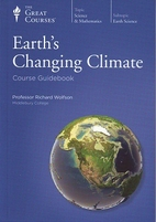 Earth's Changing Climate by Richard Wolfson