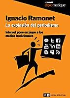 La Explosión del Periodismo by Ignacio…