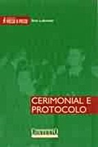 Cerimonial e Protocolo by Ana Lukower