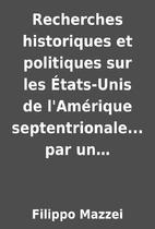 Recherches historiques et politiques sur les…
