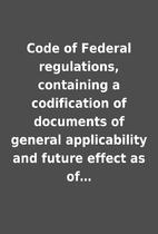 Code of Federal regulations, containing a…