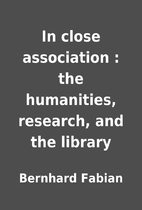 In close association : the humanities,…