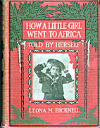 How a little girl went to Africa by Leona…