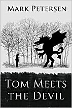 Tom Meets the Devil by Mark Petersen