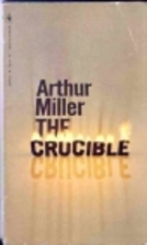 crucible by author miller Written by arthur miller directed by jessica anne nelson a ubc department of  theatre and film production at the frederic wood theatre on.