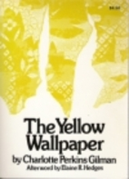 The Yellow Wallpaper by Charlotte Perkins…