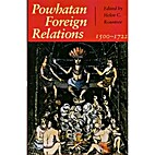 Powhatan foreign relations, 1500-1722 by…