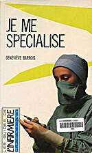 Je me specialise by Genevieve. Barrois