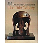 Guide to the Collections of The Tate Gallery…