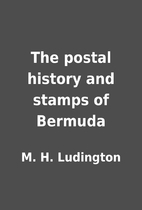 The postal history and stamps of Bermuda by…