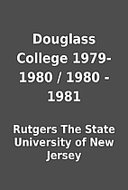 Douglass College 1979-1980 / 1980 - 1981 by…