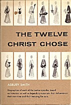 The Twelve Christ Chose by Asbury Smith