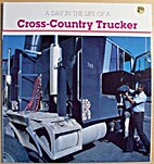A Day in the Life of a Cross-Country Trucker…