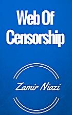 Web Of Censorship by Zamir Niazi