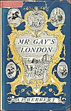 Mr Gay's London by A. P. Herbert