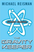 Simon Bloom, the Gravity Keeper by Michael…