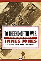 To the End of the War: Unpublished Fiction…