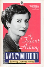 A Talent to Annoy: Essays, Articles and…