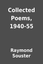 Collected Poems, 1940-55 by Raymond Souster