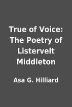 True of Voice: The Poetry of Listervelt…