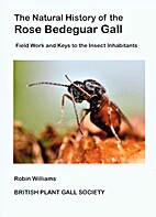 The Natural History of the Rose Bedeguar…