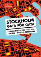 Stockholm gata för gata : en guide till…