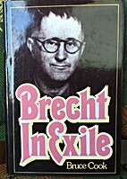 Brecht in Exile by Bruce Cook