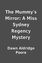 The Mummy's Mirror: A Miss Sydney…