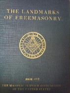 Landmarks of Freemasonry Book One by Silas H…