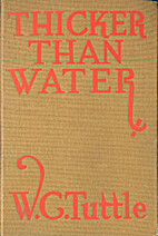 Thicker than Water by Wilbur C. Tuttle