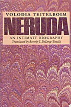 Neruda: An Intimate Biography by Volodia…