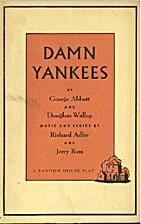 Damn Yankees: A Musical by George Abbott