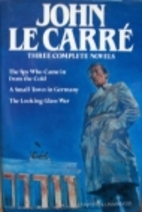 Three Complete Novels: The Spy Who Came in…