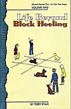 Life Beyond~block Volume Two ~Heeling (Games…