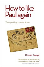 How to Like Paul Again by Conrad Gempf