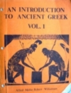 An Introduction to Ancient Greek, Volume I…