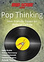 Pop! Thinking Volume 1: User Friendly Essays…