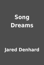 Song Dreams by Jared Denhard
