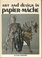 Art and Design in Papier-mache by Karen…