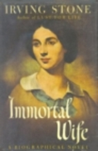Immortal Wife by Irving Stone
